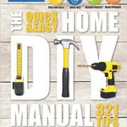 The Quick & Easy Home DIY Manual - Great Gift Idea!