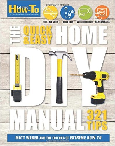The Quick & Easy Home DIY Manual – Great Gift Idea!